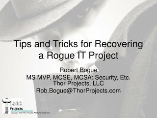 Tips and Tricks for Recovering a Rogue IT Project