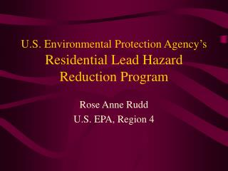U.S. Environmental Protection Agency's  Residential Lead Hazard Reduction Program