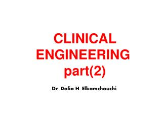 CLINICAL ENGINEERING  part(2)