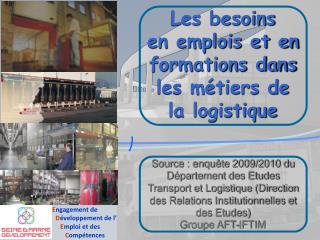 Les besoins en emplois et en formations dans les métiers de la logistique