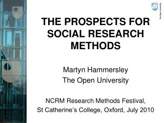 THE PROSPECTS FOR SOCIAL RESEARCH METHODS