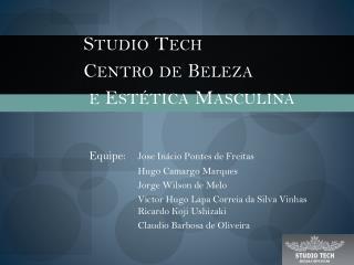 Studio  Tech Centro de Beleza  e Estética Masculina