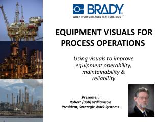 EQUIPMENT VISUALS FOR PROCESS  OPERATIONS
