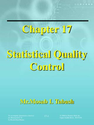 Chapter 17 Statistical Quality Control Mr.Mosab I. Tabash