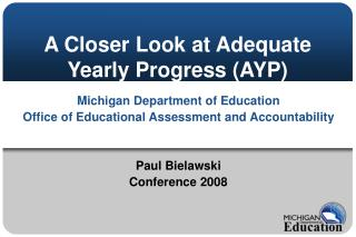 A Closer Look at Adequate Yearly Progress (AYP)