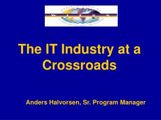 The IT Industry at a Crossroads
