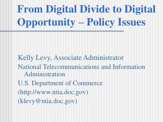 From Digital Divide to Digital Opportunity – Policy Issues