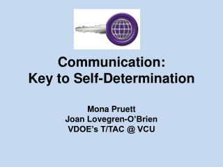Communication: Key to Self-Determination