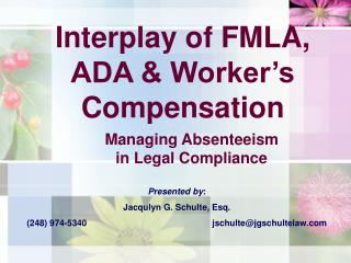 Interplay of FMLA, ADA & Worker�s Compensation