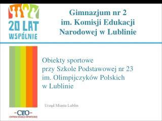 Gimnazjum nr 2  im. Komisji Edukacji Narodowej w Lublinie