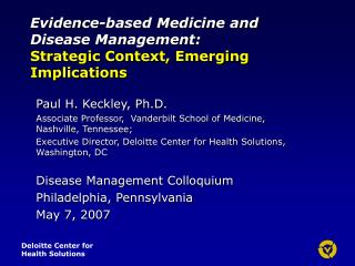 Evidence-based Medicine and  Disease Management: Strategic Context, Emerging Implications