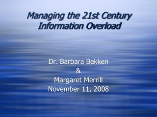 Managing the 21st Century Information Overload