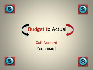 Budget t o Actual
