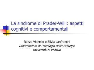 La sindrome di Prader-Willi: aspetti cognitivi e comportamentali