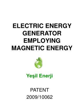 ELECTRIC ENERGY GENERATOR EMPLOYING MAGNETIC ENERGY