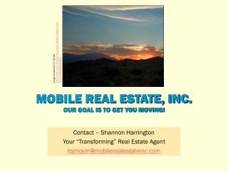 MOBILE REAL ESTATE, INC. OUR GOAL IS TO GET YOU MOVING!