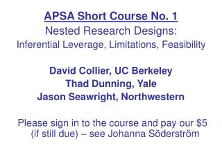 APSA Short Course No. 1 Nested Research Designs: Inferential Leverage, Limitations, Feasibility