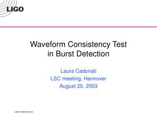 Waveform Consistency Test  in Burst Detection