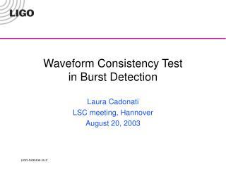 Waveform Consistency Test  in Burst Detection