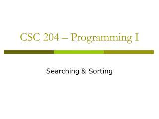 CSC 204 – Programming I