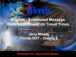 iFlorida - Automated Message Generation Based on Travel Times