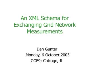 An XML Schema for Exchanging Grid Network Measurements
