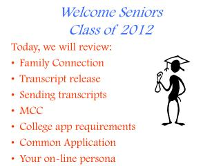 Welcome Seniors Class of 2012