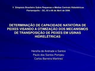 Hersília de Andrade e Santos Paulo dos Santos Pompeu Carlos Barreira Martinez