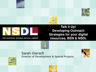 Talk It Up!  Developing Outreach Strategies for your digital resources, BEN & NSDL