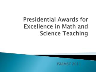 Presidential Awards for Excellence in Math and Science Teaching