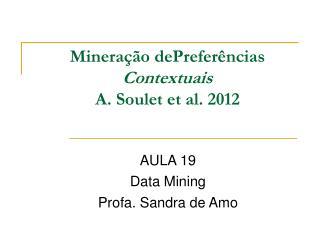 Mineração dePreferências  Contextuais A. Soulet et al. 2012