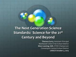 The Next Generation Science Standards:  Science for the 21 st  Century and Beyond