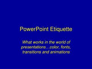 PowerPoint Etiquette