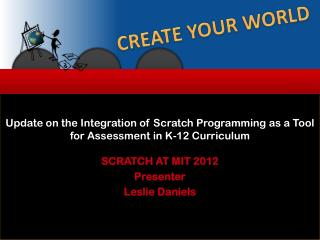 Update on the Integration of Scratch Programming as a Tool for Assessment in K-12 Curriculum