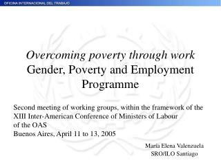 Overcoming poverty through work Gender, Poverty and Employment Programme