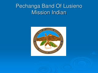 Pechanga Band Of Lusieno Mission Indian