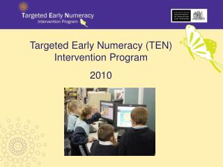 Targeted Early Numeracy (TEN) Intervention Program   2010