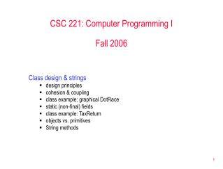 CSC 221: Computer Programming I Fall 2006