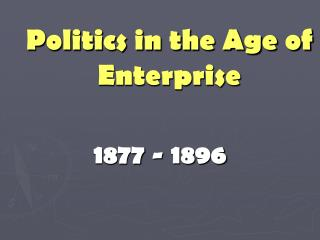 Politics in the Age of Enterprise