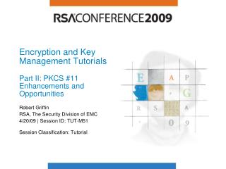 Encryption and Key Management Tutorials Part II: PKCS #11 Enhancements and Opportunities