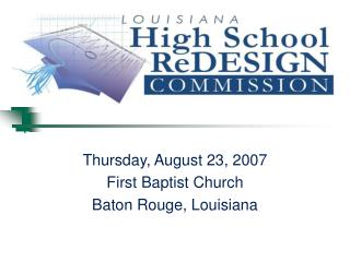 Thursday, August 23, 2007 First Baptist Church Baton Rouge, Louisiana
