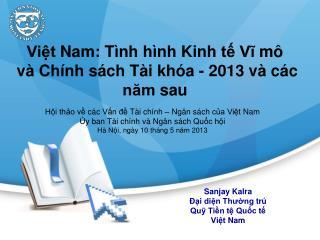 Sanjay Kalra Đại diện Thường trú Quỹ Tiền tệ Quốc tế Việt  Nam
