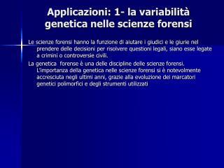 Applicazioni: 1- la variabilit  genetica nelle scienze forensi