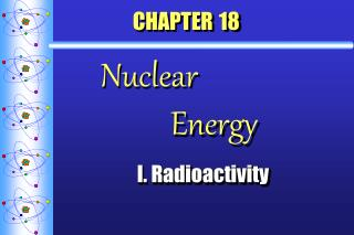 CHAPTER 18   Nuclear 			   Energy