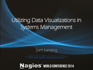 Utilizing Data Visualizations in Systems Management