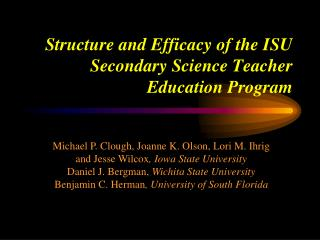 Structure and Efficacy of the ISU Secondary Science Teacher Education Program