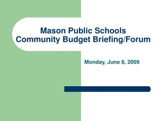Mason Public Schools Community Budget Briefing/Forum