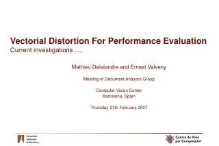 Vectorial Distortion For Performance Evaluation Current investigations ….