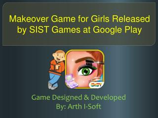 Makeover Game for Girls Released by SIST Games at GooglePlay