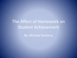 The Affect of Homework on Student Achievement